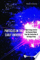 Particles In The Early Universe  High energy Limit Of The Standard Model From The Contraction Of Its Gauge Group