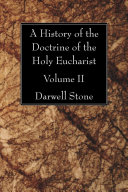 A History of the Doctrine of the Holy Eucharist ebook