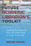 The Future Academic Librarian s Toolkit