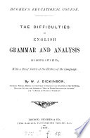 The difficulties of English grammar and analysis simplified  with a brief history of the language