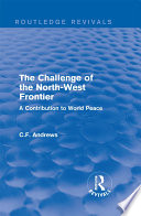 Routledge Revivals  The Challenge of the North West Frontier  1937