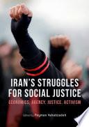Iran's Struggles for Social Justice  : Economics, Agency, Justice, Activism