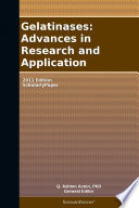 Gelatinases: Advances in Research and Application: 2011 Edition