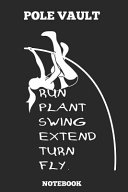 Pole Vault Run Plant Swing Extend Turn Fly. Notebook