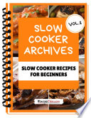 Slow Cooker Cookbook For Beginners     Volume 1