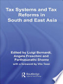 Tax Systems and Tax Reforms in South and East Asia