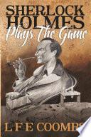 Sherlock Holmes Plays The Game Book PDF