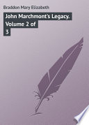 John Marchmont s Legacy  Volume 2 of 3