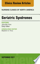 Geriatric Syndromes  an Issue of Nursing Clinics  E Book