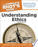 The Complete Idiot's Guide to Understanding Ethics, 2nd Edition