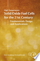 High temperature Solid Oxide Fuel Cells for the 21st Century