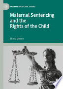 Maternal Sentencing and the Rights of the Child