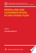 Modelling and Experimentation in Two-Phase Flow