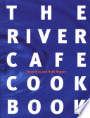 """""""The River Cafe Cookbook"""" by Rose Gray, Ruth Rogers"""
