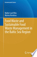 Food Waste and Sustainable Food Waste Management in the Baltic Sea Region Book