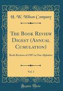The Book Review Digest Annual Cumulation Vol 3