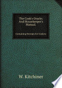 The Cook s Oracle  And Housekeeper s Manual
