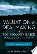 Valuation And Dealmaking Of Technology Based Intellectual Property