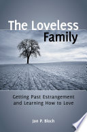 The Loveless Family  Getting Past Estrangement and Learning How to Love