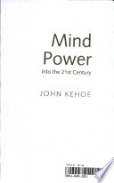 """Mind Power Into the 21st Century*"" by John Kehoe"