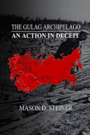 The Gulag Archipelago: An Act In Deceit