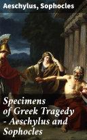 Specimens of Greek Tragedy — Aeschylus and Sophocles [Pdf/ePub] eBook