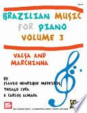 Brazilian Music For Piano Volume 3 Valsa And Marchinha