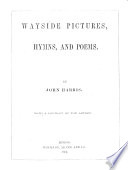 Wayside Pictures  Hymns  and Poems