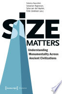 Size Matters - Understanding Monumentality Across Ancient Civilizations