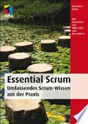 Essential Scrum  : Umfassendes Scrum-Wissen aus der Praxis