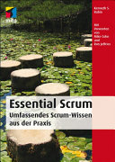 Essential Scrum: Umfassendes Scrum-Wissen aus der Praxis