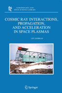 Cosmic Ray Interactions  Propagation  and Acceleration in Space Plasmas