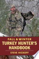 Fall   Winter Turkey Hunter s Handbook