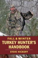 Fall & Winter Turkey Hunter's Handbook [Pdf/ePub] eBook