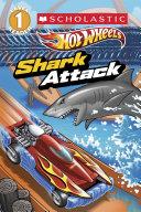 Scholastic Reader Level 1: Hot Wheels: Shark Attack