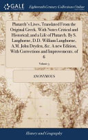Plutarch s Lives  Translated from the Original Greek  with Notes Critical and Historical  And a Life of Plutarch  by S  Langhorne  D D  William Langhorne  A M  John Dryden   c  a New Edition  with Corrections and Improvements  of 6  Book PDF
