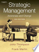 """Strategic Management: Awareness and Change"" by John L. Thompson, Frank Martin"