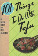 101 Things   to Do with Tofu Book