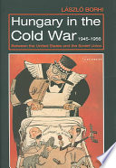 Hungary In The Cold War 1945 1956