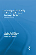Schooling and the Making of Citizens in the Long Nineteenth Century
