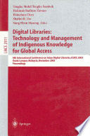 Digital Libraries: Technology and Management of Indigenous Knowledge for Global Access