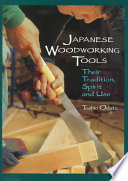 Japanese Woodworking Tools  : Their Tradition, Spirit, and Use