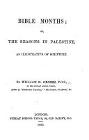 Bible Months, Or, The Seasons in Palestine