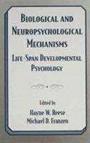 Biological and Neuropsychological Mechanisms
