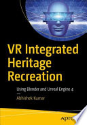 VR Integrated Heritage Recreation