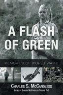 A Flash of Green: Memories of World War II