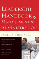 """""""Leadership Handbook of Management and Administration"""" by James D. Berkley"""