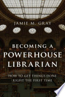 Becoming a Powerhouse Librarian Book PDF