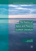 The Poetics of Space and Place in Scottish Literature