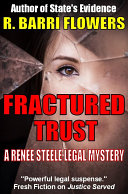 Fractured Trust  A Renee Steele Legal Mystery